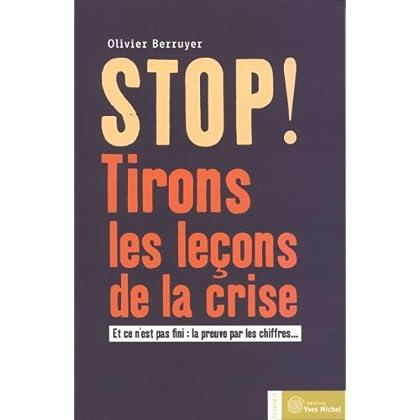 Stop ! Tirons les leçons de la crise : Et ce n'est pas fini : la preuve par les chiffres...