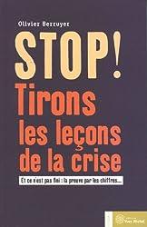 Stop ! Tirons les leçons de la crise : Et ce n'est pas fini : la preuve par les chiffres.