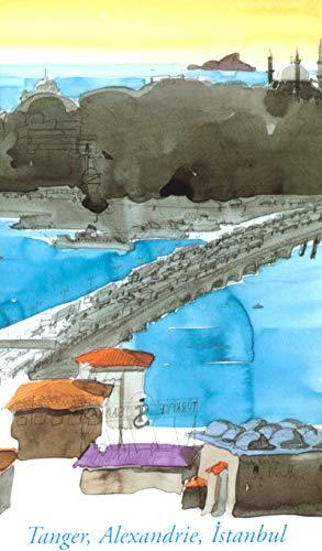 Alexandrie - Tanger - Istanboul, coffret de 3 volumes par Daniel Rondeau
