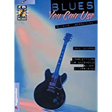 Blues you can use. Inkl. CD: Komplettkurs für angehende Blues-Gitarristen