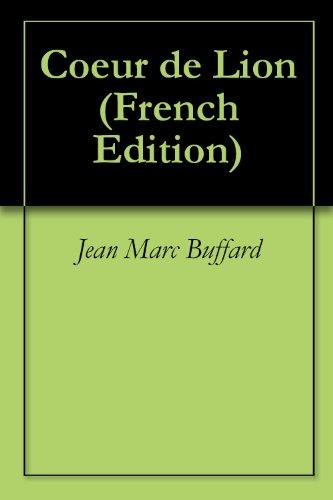 Coeur de Lion par Jean Marc Buffard