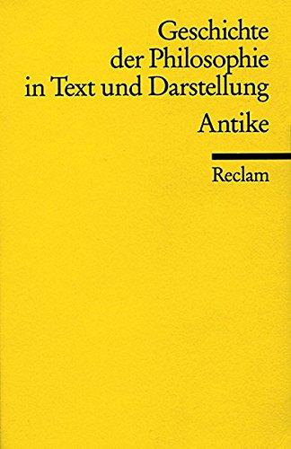 Geschichte der Philosophie in Text und Darstellung, Band 1: Antike
