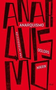 Anarquismo: Una introducción par Dolors Marin