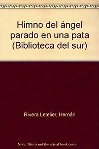 Himno del ángel parado en una pata par Hernán Rivera Letelier