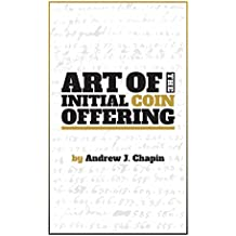 Art of the Initial Coin Offering: Lessons Learned from the Launch of a Crypto-Token (English Edition)