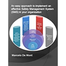 An easy approach to implement an effective Safety Management System (SMS) in your organization (English Edition)