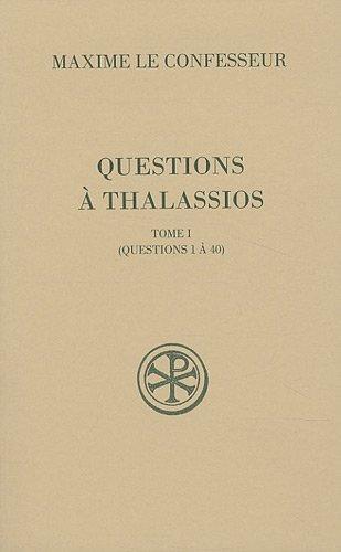 Questions à Thalassios : Tome 1 (questions 1 à 40)