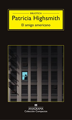 El amigo americano (Compactos nº 75) por Patricia Highsmith