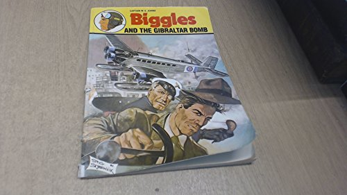 Captain W.E. Johns' Biggles and the Gibraltar bomb