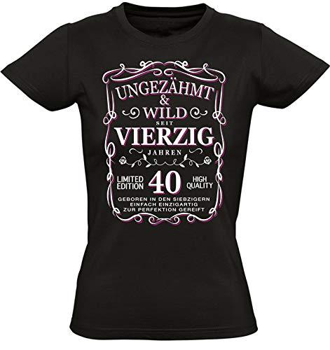 Geburtstags Shirt: Ungezähmt und Wild 40 Jahre - Jahrgang 1979 - Vierzigster Geburtstag T-Shirt - Geschenk zum 40. - Damen - Frau - Frauen - Freundin - Birthday - Lustig - Witzig - Fun (L)