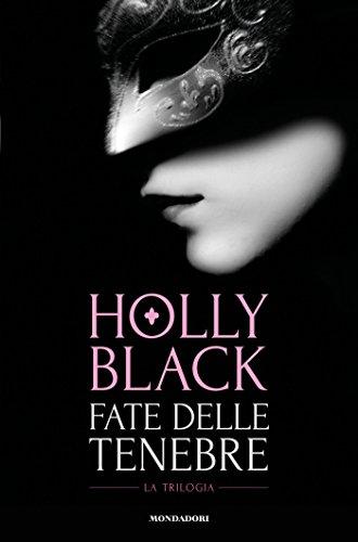 Fate delle tenebre di [Black, Holly]