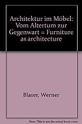 Architektur im Mobel: Vom Altertum zur Gegenwart = Furniture as architecture : from antiquity to the present (German Edition)