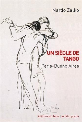 Un siècle de tango : Paris-Buenos Aires par Nardo Zalko