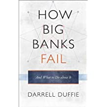 By Darrell Duffie - How Big Banks Fail and What to Do about It