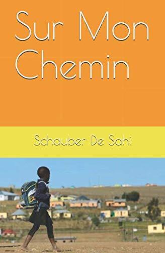 Sur Mon Chemin par  Schauber De Sahi