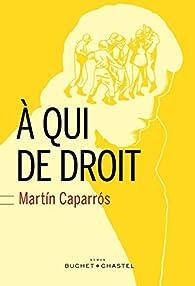 À qui de droit par Martin Caparros