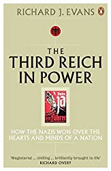 The Third Reich in Power, 1933 - 1939: How the Nazis Won Over the Hearts and Minds of a Nation by Richard J. Evans (2006-05-25)