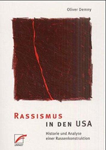 Rassismus in den USA: Historie und Analyse einer Rassenkonstruktion (La De Historia Usa)
