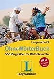 Langenscheidt Ohne-Wörter-Buch: 550 Zeigebilder für Weltenbummler