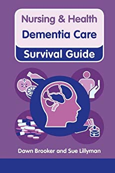 Dementia Care (Nursing and Health Survival Guides) by [Brooker, Dawn, Lillyman, Sue]
