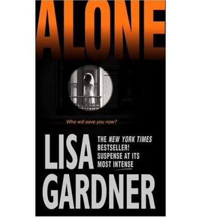 [(Alone)] [by: Lisa Gardner]
