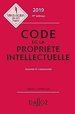Code de la propriété intellectuelle 2019, Annoté & commenté - 19e éd. de Pierre Sirinelli