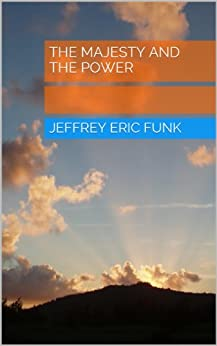 The Majesty and the Power (English Edition) par [Funk, Jeffrey Eric]