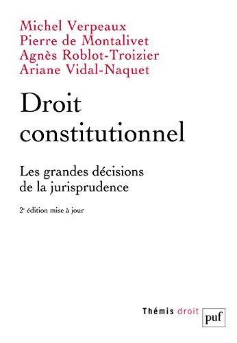 Droit constitutionnel : Les grandes décisions de la jurisprudence