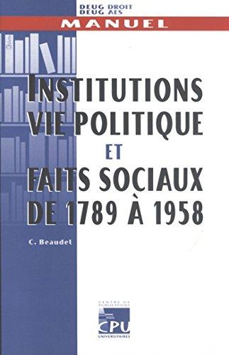 Institutions, vie politique et faits sociaux de 1789 à 1958