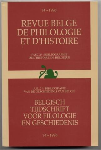 Revue belge de philologie et d'histoire, fasc.2: Bibliographie de l'histoire de Belgique / Belgisch tijdschrift voor filologie en geschiedenis, afl.2: Bibiliografie van de geschiedenis van België (Volume 74: 1996)