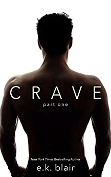 Crave, Part One (The Crave Duet Book 1) by [Blair, E.K.]