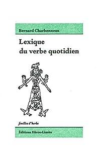 Lexique du verbe quotidien par Bernard Charbonneau