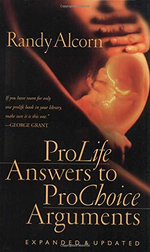 ProLife Answers to ProChoice Arguments por Randy Alcorn