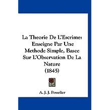 La Theorie de L'Escrime: Enseigne Par Une Methode Simple, Basee Sur L'Observation de La Nature (1845)