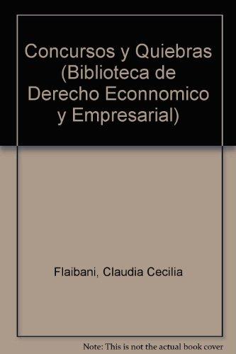 Concursos y Quiebras (Biblioteca de Derecho Econnomico y Empresarial) por Claudia Cecilia Flaibani
