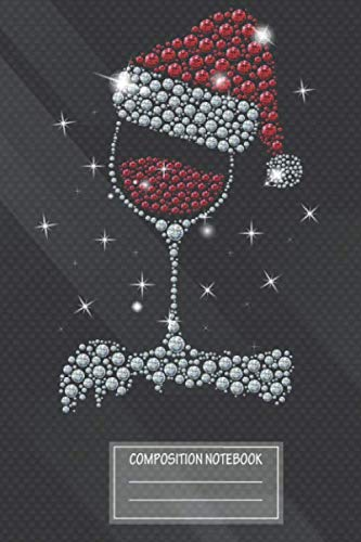 Notebook: Glass Of Red Wine Santa Hat Christmas Wine , Journal for Writing, Size 6
