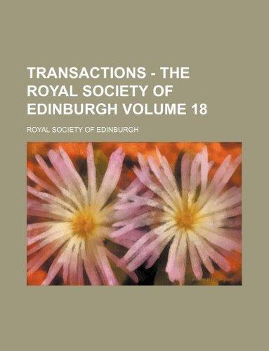 Transactions - The Royal Society of Edinburgh Volume 18