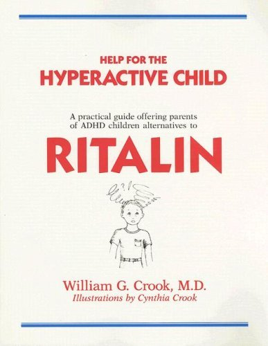 help-for-the-hyperactive-child-a-practical-guide-offering-parents-of-adhd-children-alternatives-to-r
