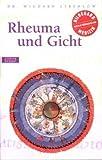 Rheuma und Gicht: Hildegard von Bingen. Das Gesundheitsprogramm (Alternativ heilen) - Wighard Strehlow