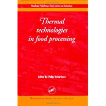 Thermal Technologies in Food Processing (Woodhead Publishing Series in Food Science, Technology and Nutrition)