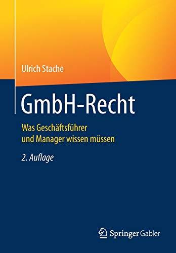 GmbH-Recht: Was Geschäftsführer und Manager wissen müssen