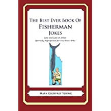 The Best Ever Book of Fisherman Jokes: Lots and Lots of Jokes Specially Repurposed for You-Know-Who