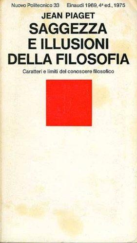 saggezza-e-illusioni-della-filosofia-caratteri-e-limiti-del-conoscere-filosofico
