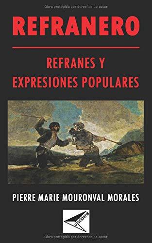 Refranero: refranes y expresiones populares. por Pierre Marie Mouronval Morales