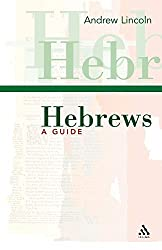 Hebrews: A Guide (T&T Clark Study Guides S.)