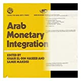 Telecharger Livres Arab Monetary Integration Issues and Prerequisites Proceedings of a Seminar Held in Abu Dhabi on 24 27 November 1980 Organised by the Centre for Arab Unity Studies and the Arab Monetary Fund (PDF,EPUB,MOBI) gratuits en Francaise