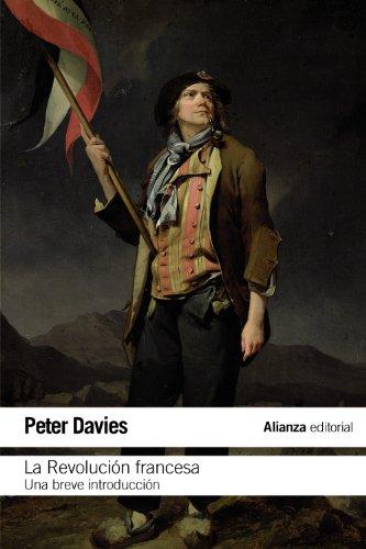 La Revolución Francesa (El Libro De Bolsillo - Historia) por Peter Davies