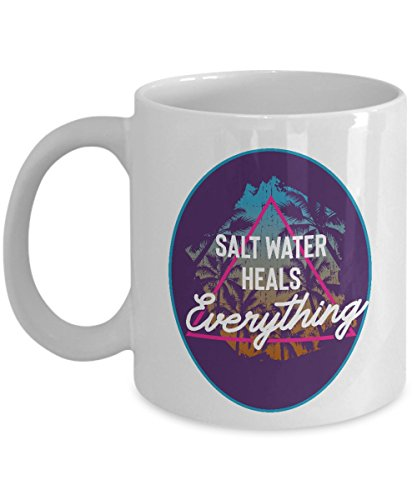 Salt Water Heals Everything Summer Themed Beach Quote Art Coffee & Tea Gift Mug for Seaside Vacation