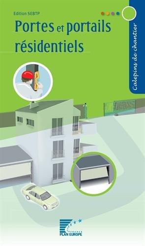 Portes et portails résidentiels par Collectif FFB CAPEB