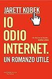 41jVd51eY1L._SL160_ Recensione di Io odio internet di Jarett Kobek Recensioni libri